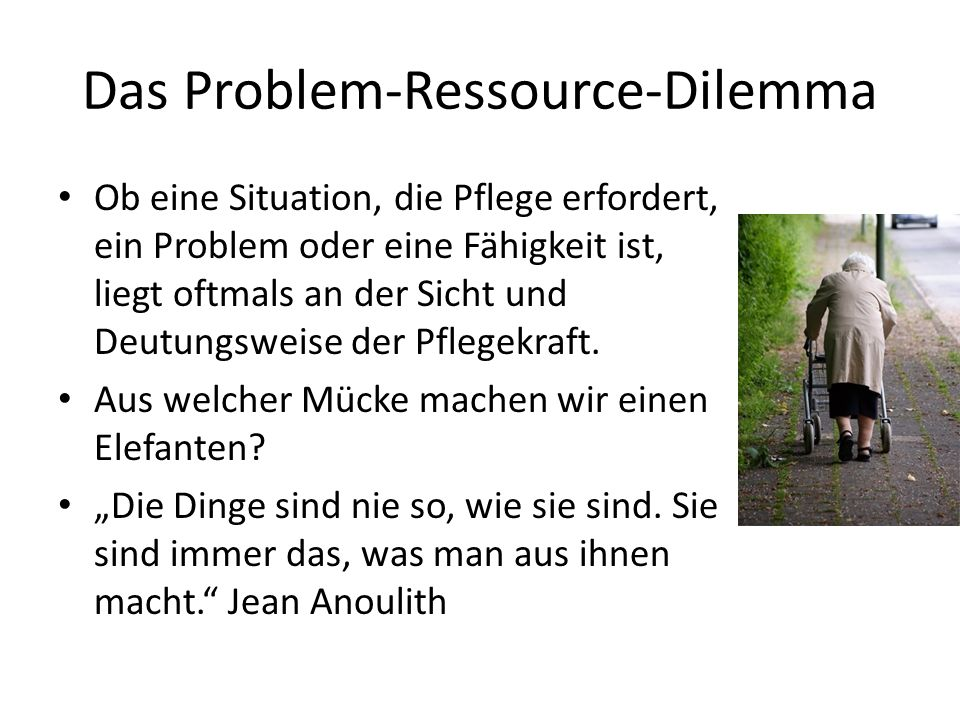 Das Problem-Ressource-Dilemma