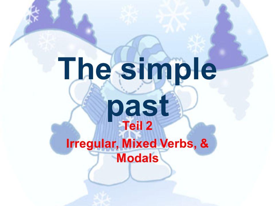 Teil 2 Irregular, Mixed Verbs, & Modals