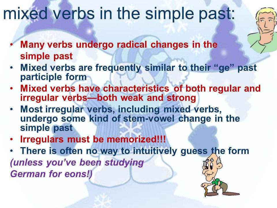 mixed verbs in the simple past: