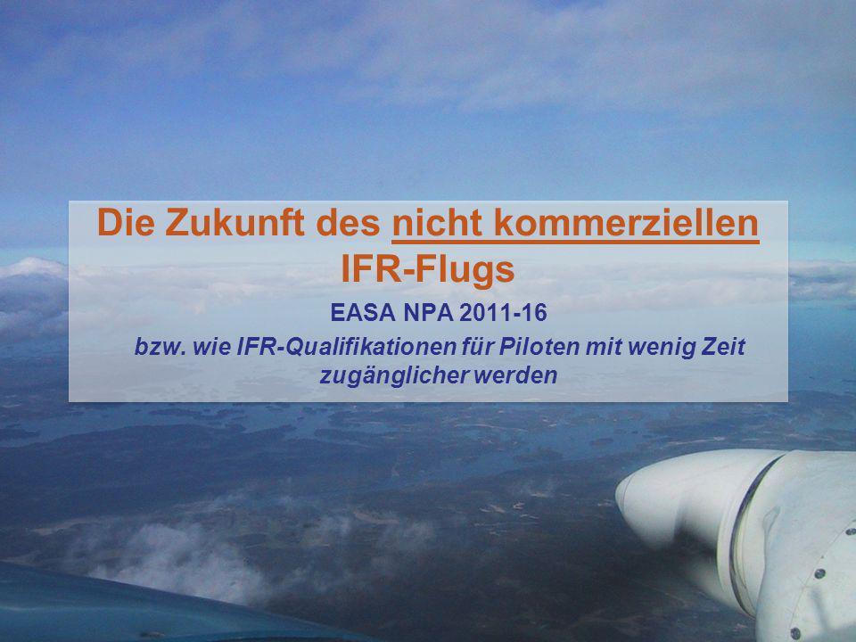 Die Zukunft des nicht kommerziellen IFR-Flugs