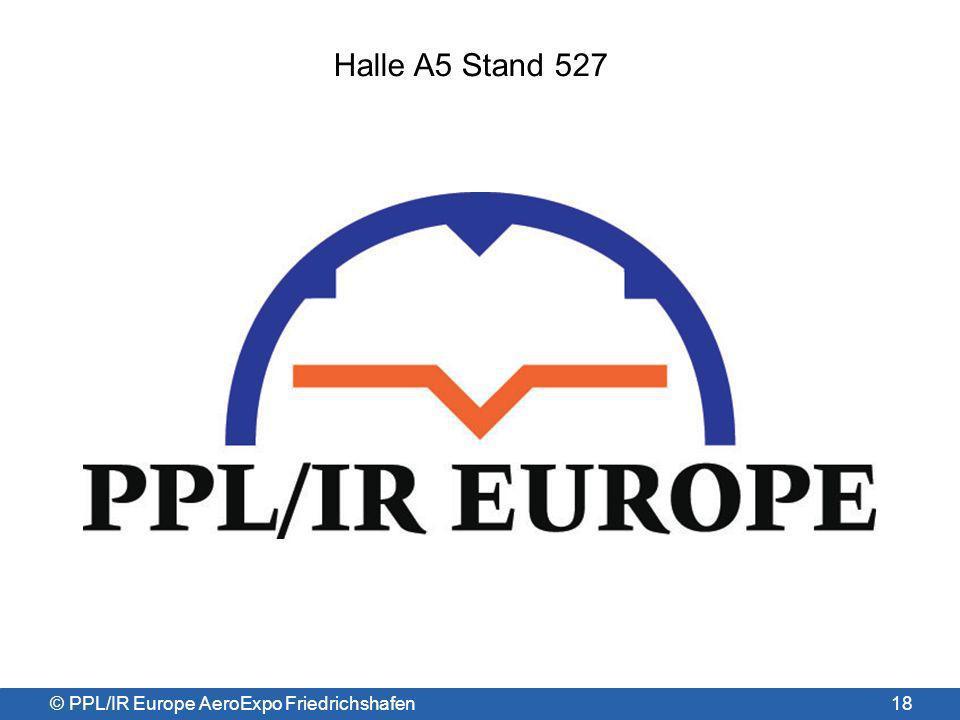 Halle A5 Stand 527 © PPL/IR Europe AeroExpo Friedrichshafen