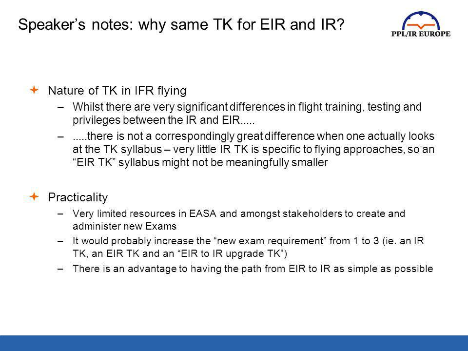 Speaker's notes: why same TK for EIR and IR