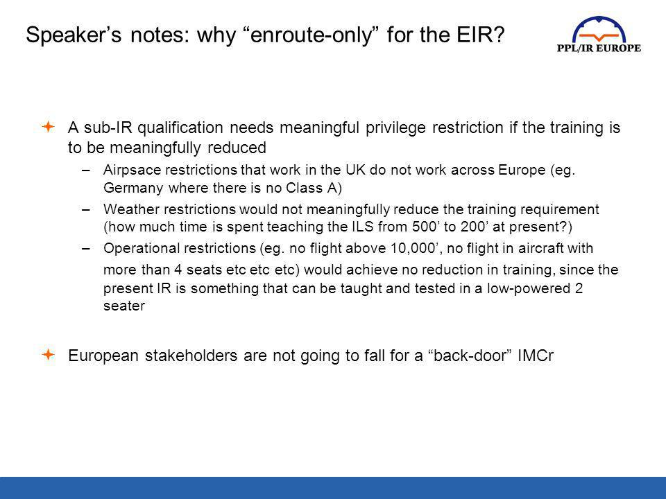 Speaker's notes: why enroute-only for the EIR