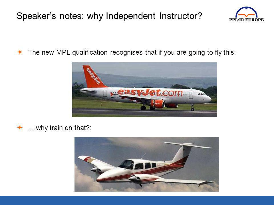 Speaker's notes: why Independent Instructor