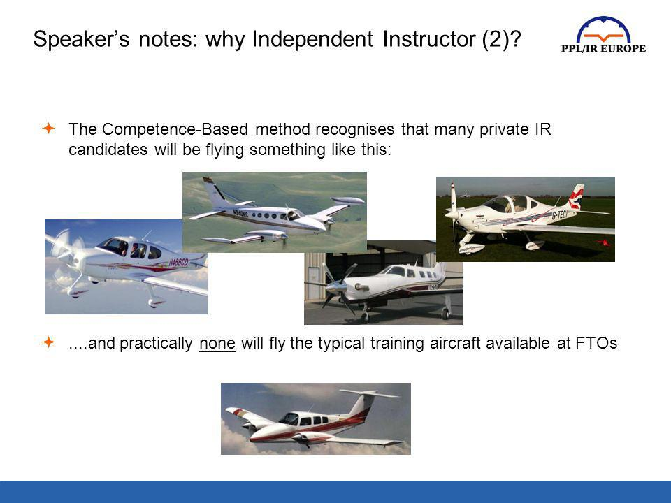 Speaker's notes: why Independent Instructor (2)