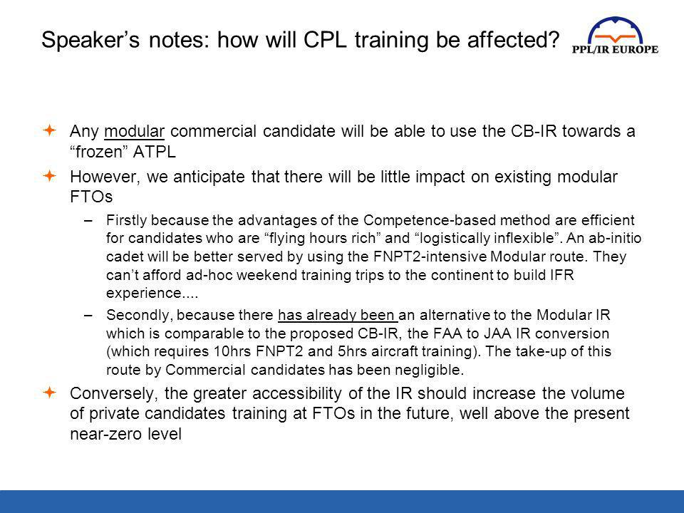 Speaker's notes: how will CPL training be affected