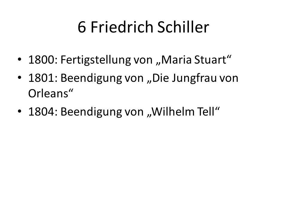 """6 Friedrich Schiller 1800: Fertigstellung von """"Maria Stuart"""