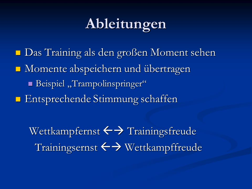 Ableitungen Das Training als den großen Moment sehen