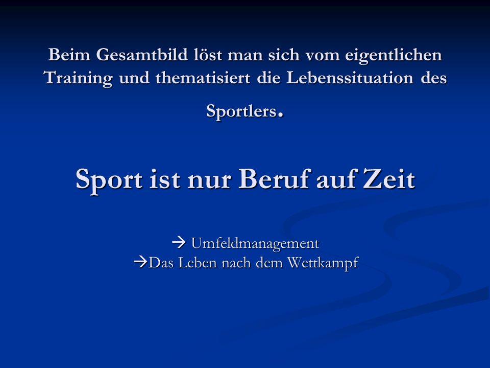 Beim Gesamtbild löst man sich vom eigentlichen Training und thematisiert die Lebenssituation des Sportlers.