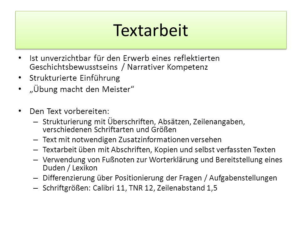 Textarbeit Ist unverzichtbar für den Erwerb eines reflektierten Geschichtsbewusstseins / Narrativer Kompetenz.