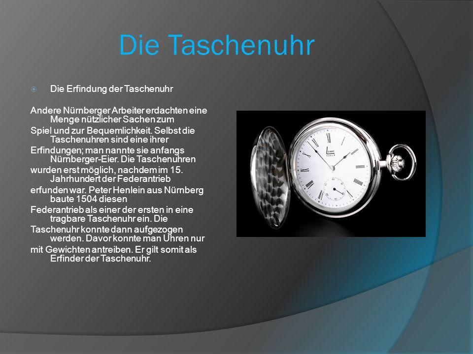 Die Taschenuhr Die Erfindung der Taschenuhr
