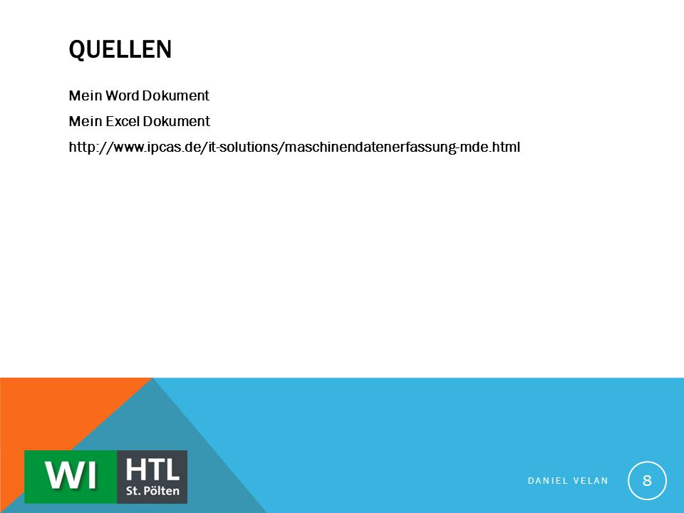 Quellen Mein Word Dokument Mein Excel Dokument http://www.ipcas.de/it-solutions/maschinendatenerfassung-mde.html