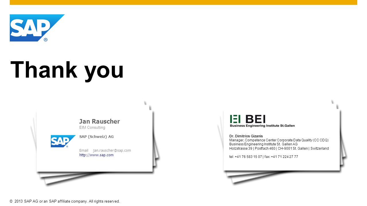 Thank you Jan Rauscher EIM Consulting SAP (Schweiz) AG