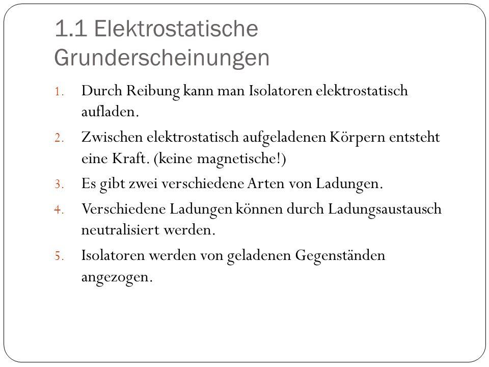 1.1 Elektrostatische Grunderscheinungen