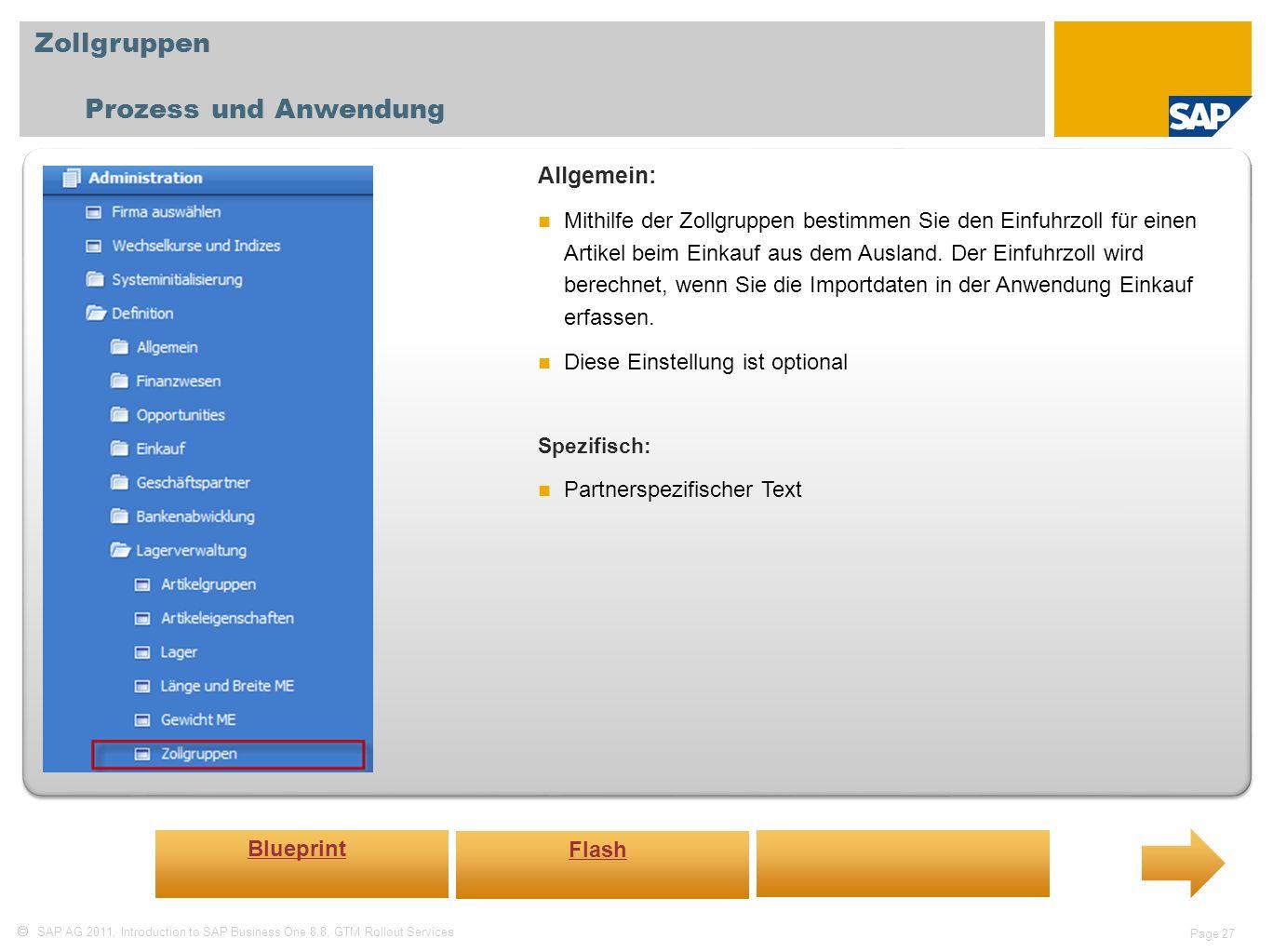Zollgruppen Prozess und Anwendung Allgemein: