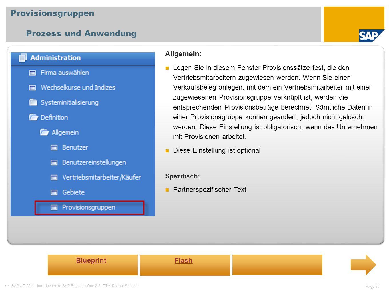 Provisionsgruppen Prozess und Anwendung Allgemein: