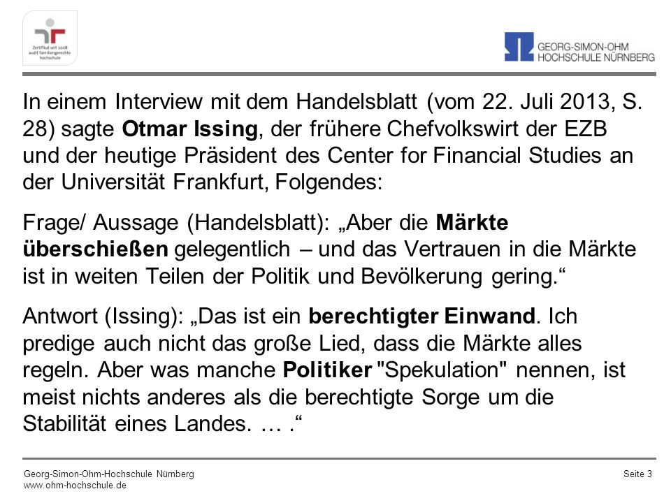 In einem Interview mit dem Handelsblatt (vom 22. Juli 2013, S