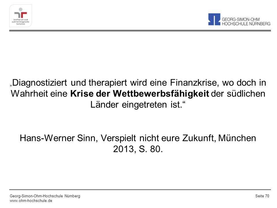 Hans-Werner Sinn, Verspielt nicht eure Zukunft, München 2013, S. 80.