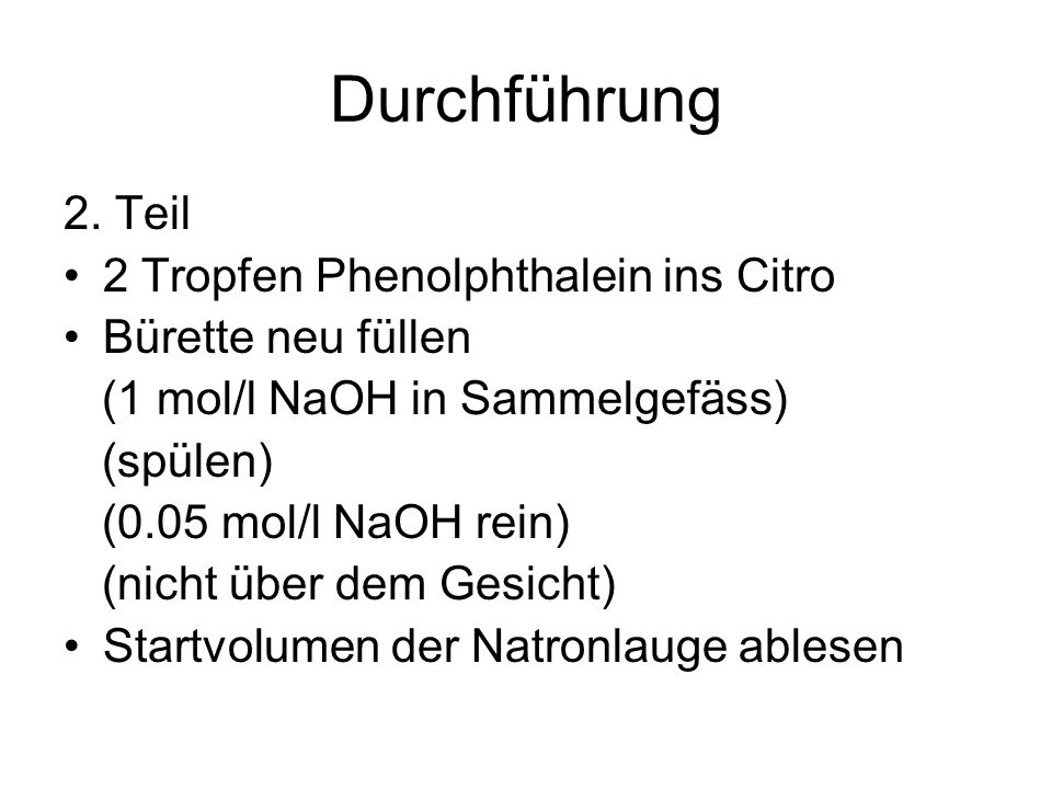 Durchführung 2. Teil 2 Tropfen Phenolphthalein ins Citro