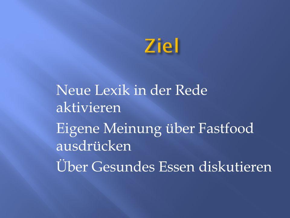 Ziel Neue Lexik in der Rede aktivieren
