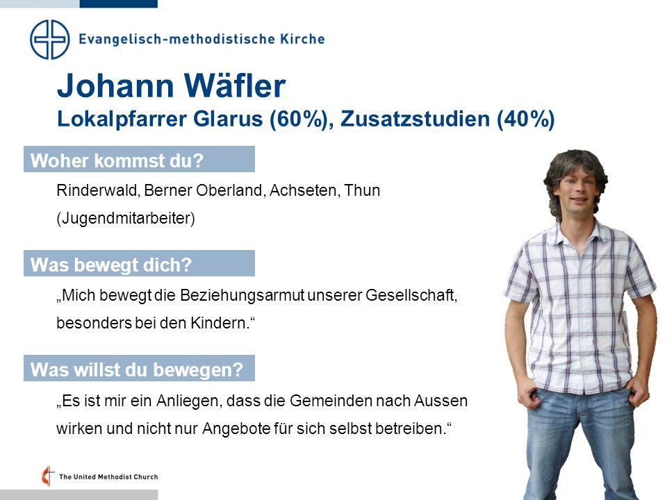 Johann Wäfler Lokalpfarrer Glarus (60%), Zusatzstudien (40%)
