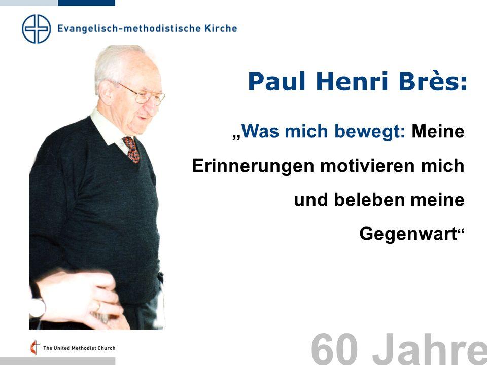 """Paul Henri Brès: """"Was mich bewegt: Meine Erinnerungen motivieren mich und beleben meine Gegenwart Folie 29:"""