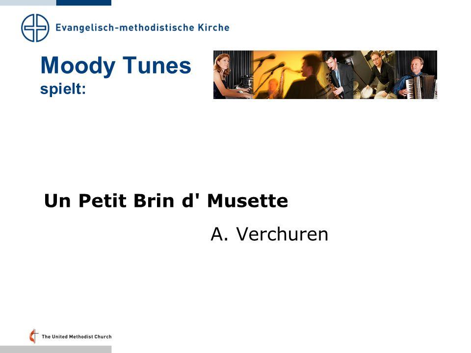 Moody Tunes spielt: Un Petit Brin d Musette A. Verchuren