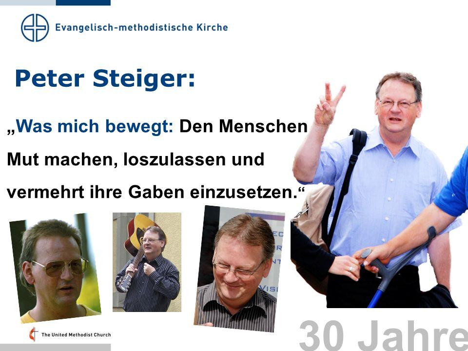 """Peter Steiger: """"Was mich bewegt: Den Menschen Mut machen, loszulassen und vermehrt ihre Gaben einzusetzen."""