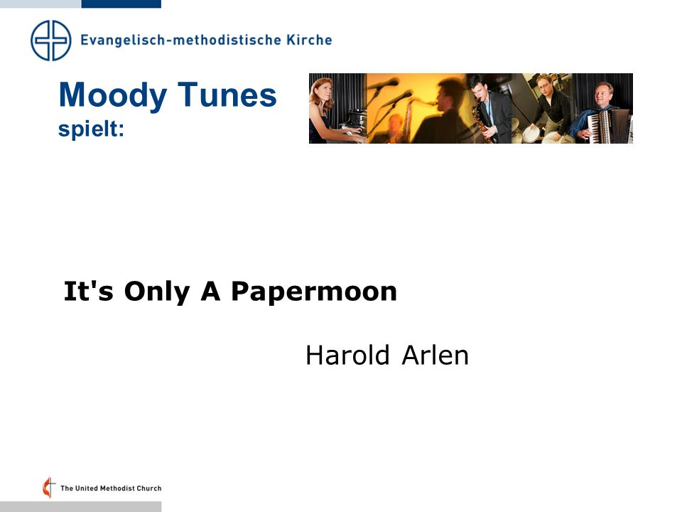 Moody Tunes spielt: It s Only A Papermoon Harold Arlen