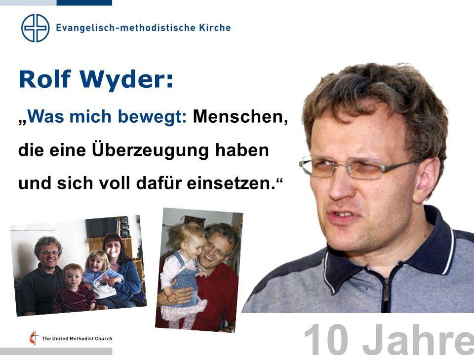 """Rolf Wyder: """"Was mich bewegt: Menschen, die eine Überzeugung haben und sich voll dafür einsetzen. Folie 43:"""