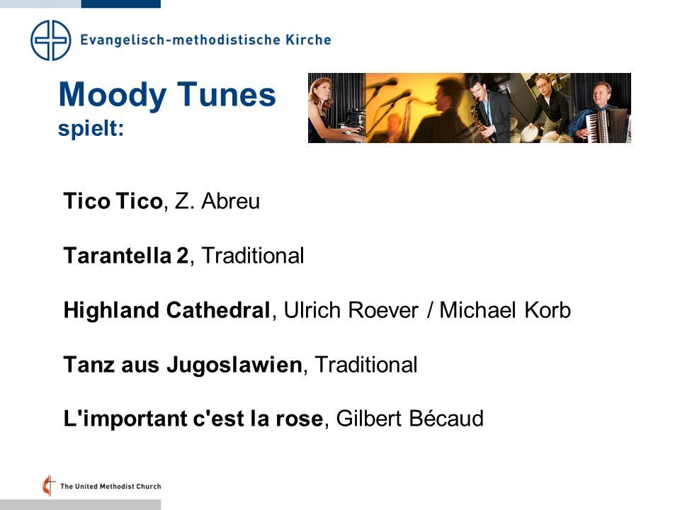 Moody Tunes spielt: Tico Tico, Z. Abreu Tarantella 2, Traditional