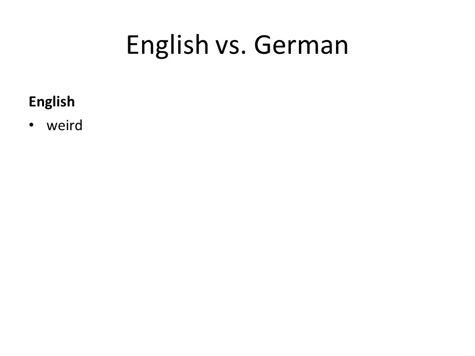 English vs. German English weird