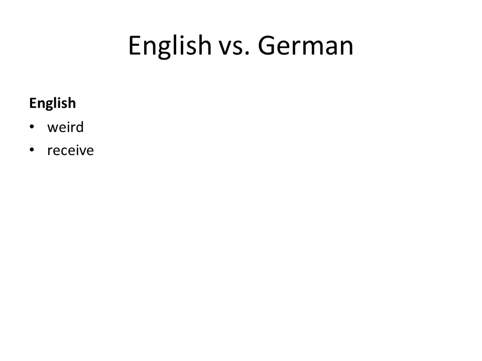 English vs. German English weird receive