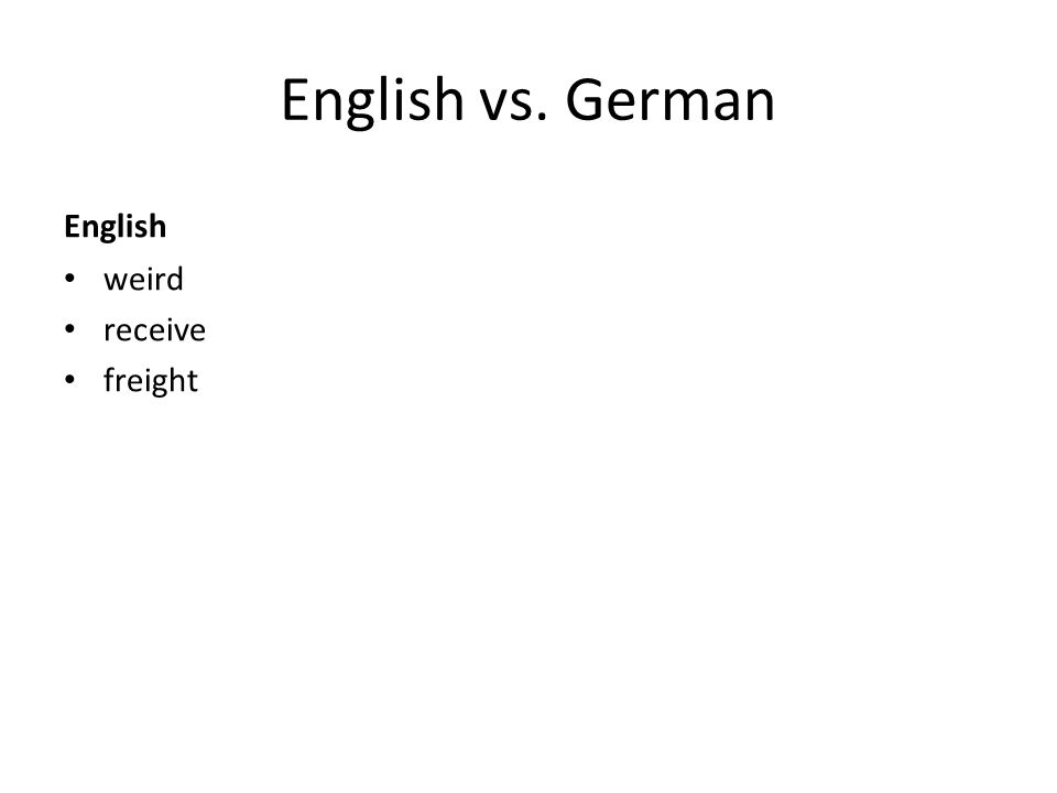 English vs. German English weird receive freight