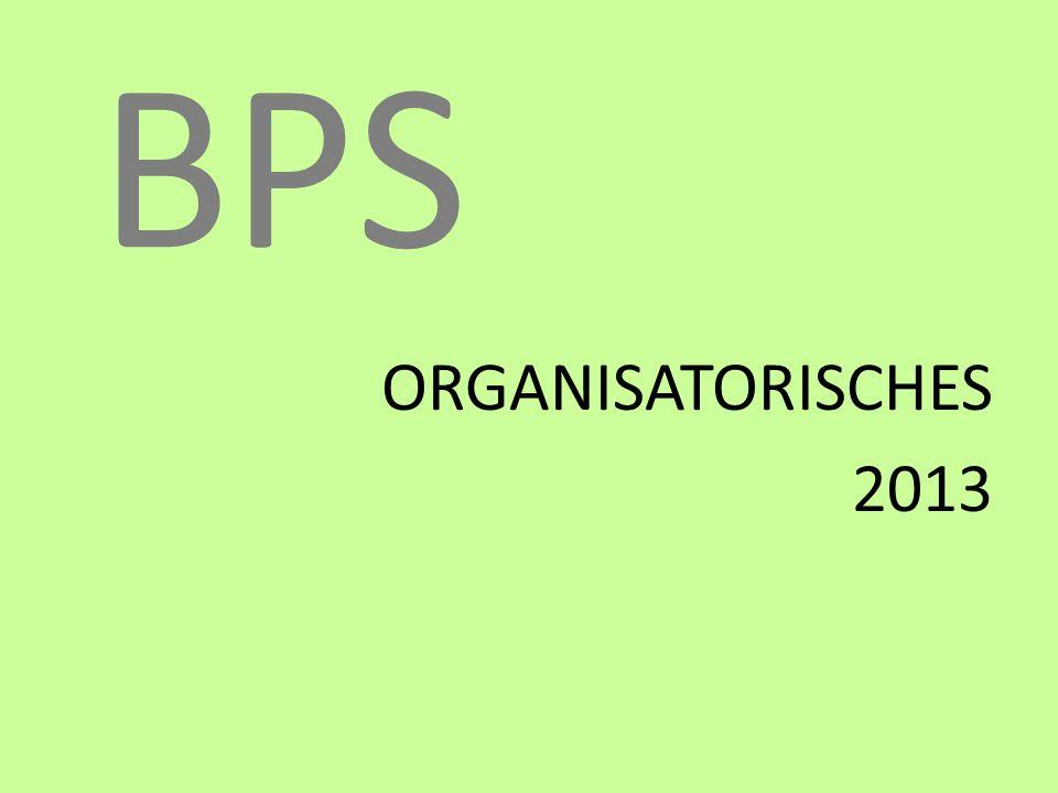 BPS ORGANISATORISCHES 2013