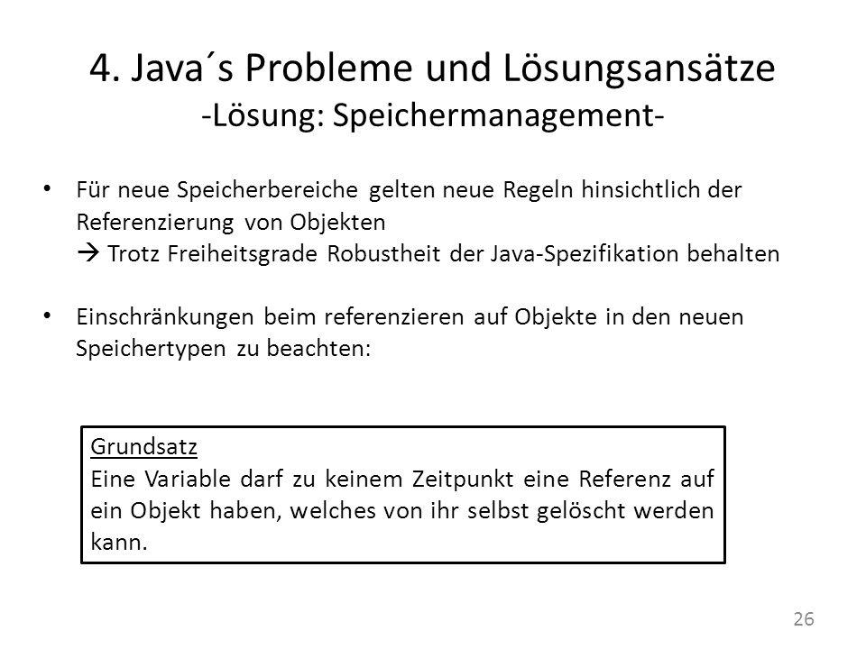 4. Java´s Probleme und Lösungsansätze -Lösung: Speichermanagement-