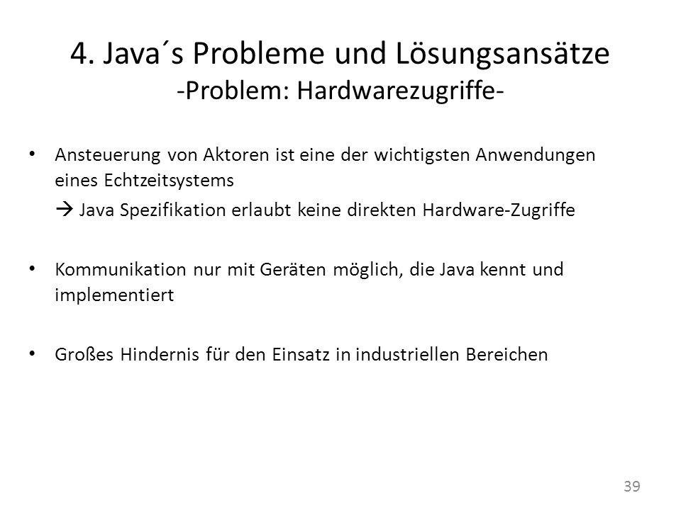 4. Java´s Probleme und Lösungsansätze -Problem: Hardwarezugriffe-