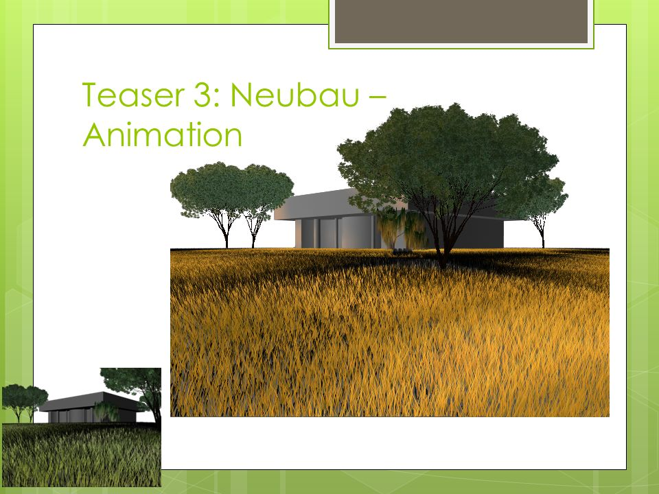Teaser 3: Neubau – Animation