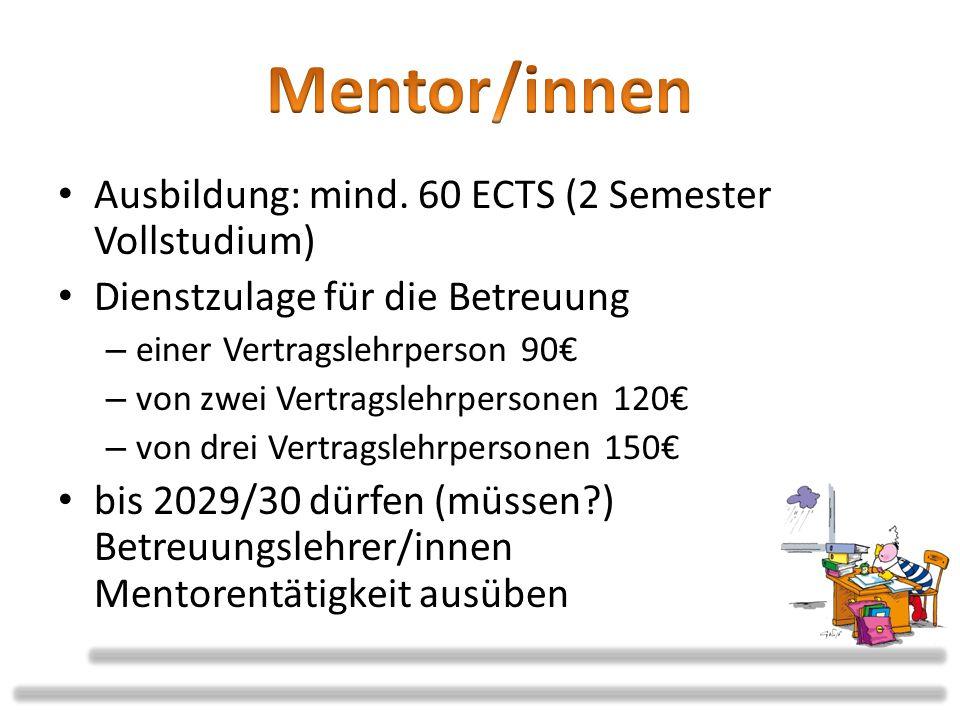 Mentor/innen Ausbildung: mind. 60 ECTS (2 Semester Vollstudium)