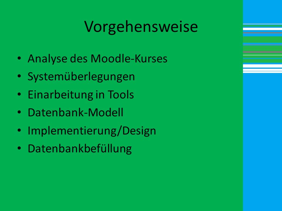 Vorgehensweise Analyse des Moodle-Kurses Systemüberlegungen