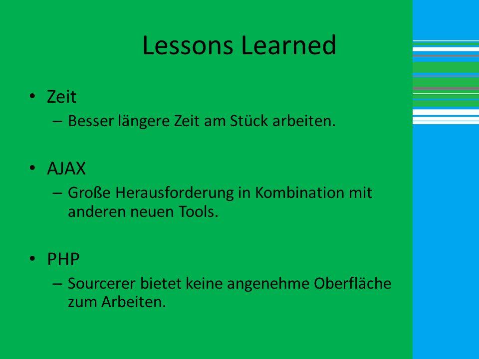 Lessons Learned Zeit AJAX PHP Besser längere Zeit am Stück arbeiten.