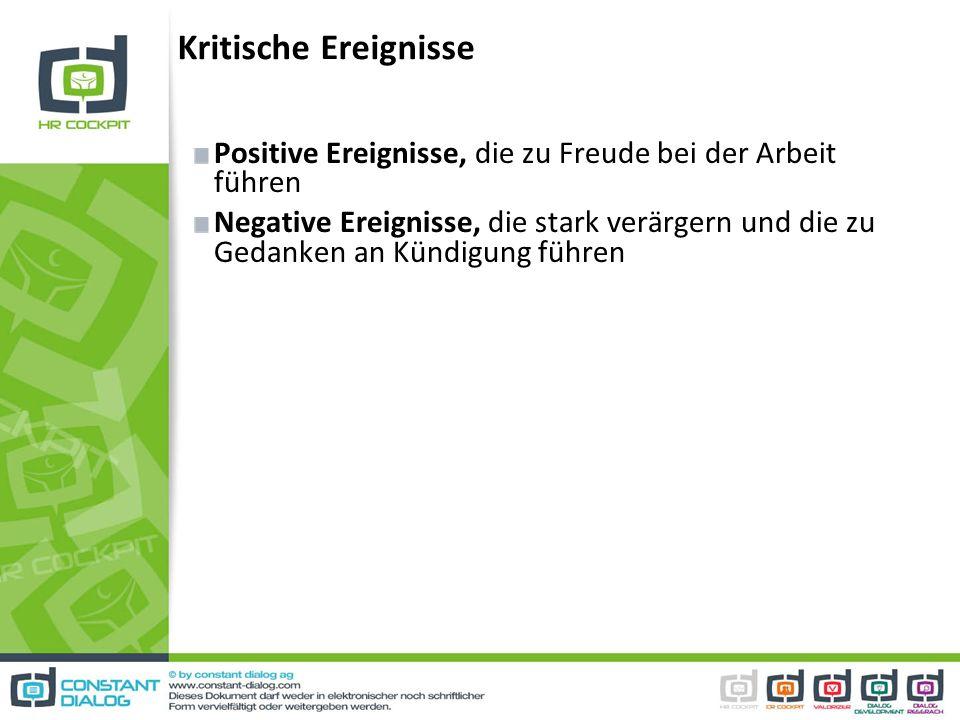 Kritische Ereignisse Positive Ereignisse, die zu Freude bei der Arbeit führen.