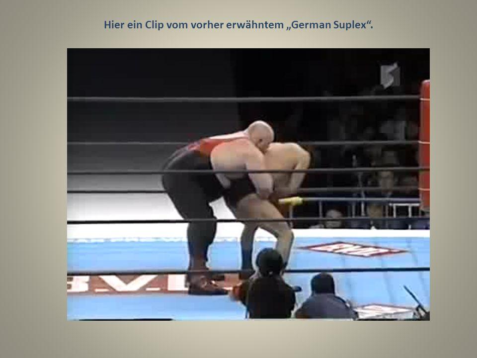 """Hier ein Clip vom vorher erwähntem """"German Suplex ."""