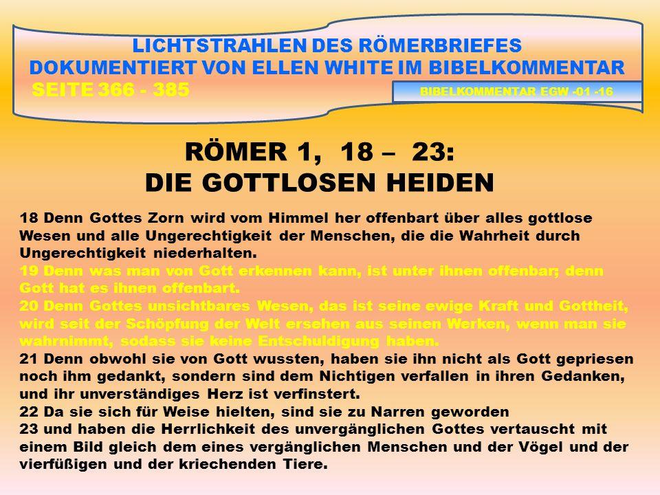 RÖMER 1, 18 – 23: DIE GOTTLOSEN HEIDEN LICHTSTRAHLEN DES RÖMERBRIEFES