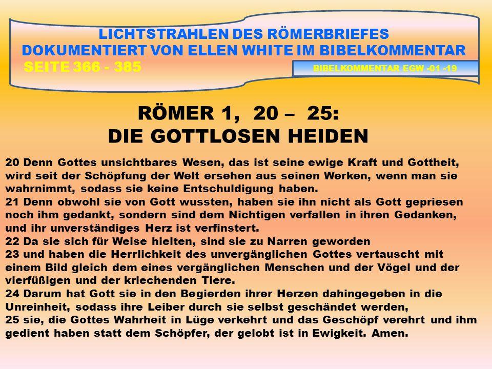 RÖMER 1, 20 – 25: DIE GOTTLOSEN HEIDEN LICHTSTRAHLEN DES RÖMERBRIEFES