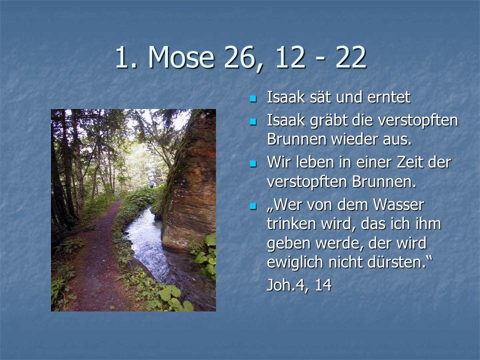1. Mose 26, 12 - 22 Isaak sät und erntet