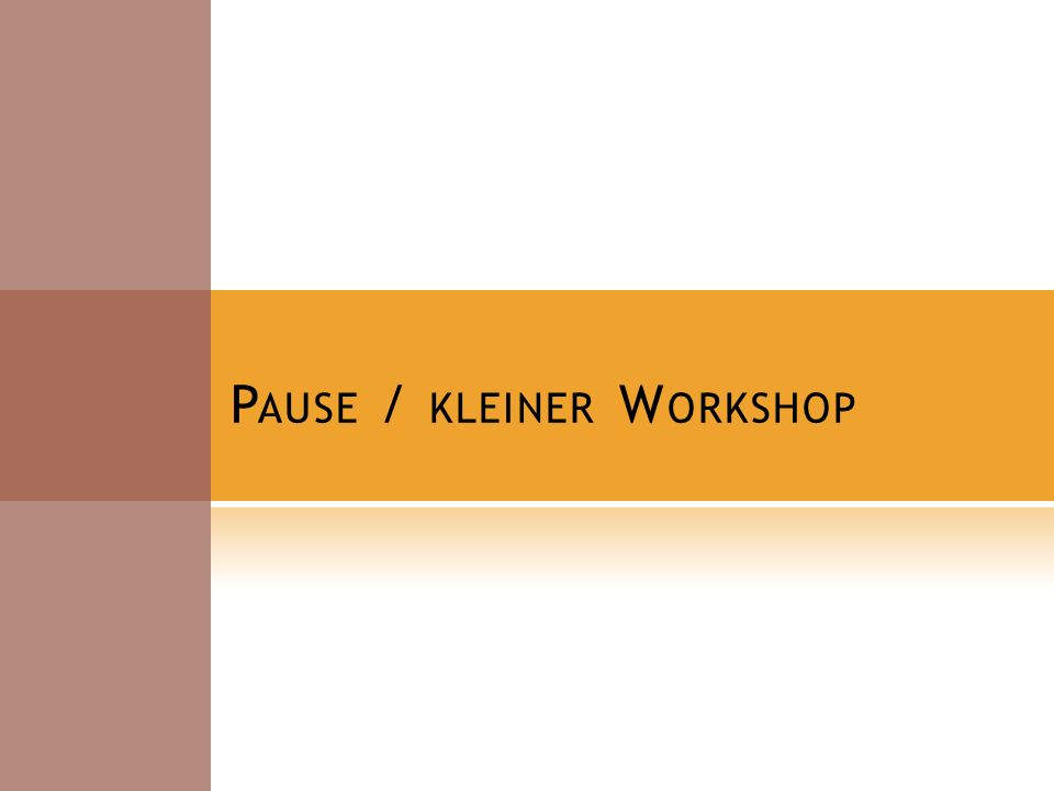 Pause / kleiner Workshop