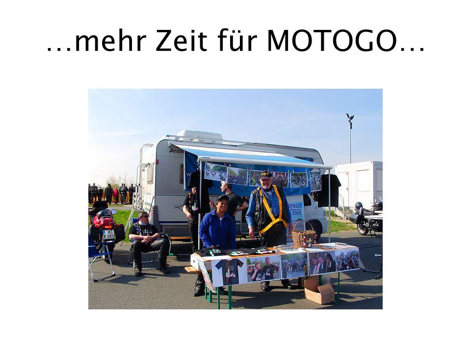…mehr Zeit für MOTOGO…