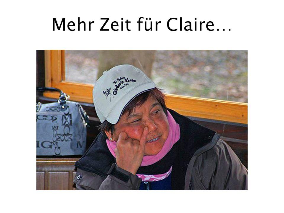 Mehr Zeit für Claire…