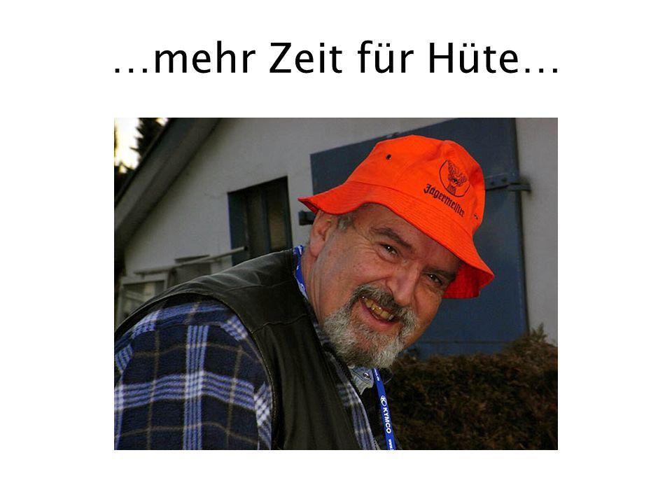 …mehr Zeit für Hüte…